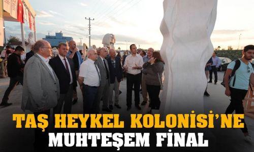 TAŞ HEYKEL KOLONİSİ'NE MUHTEŞEM FİNAL